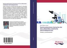 Semiconductores ternarios de Zno obtenidos mediante electrodeposición kitap kapağı