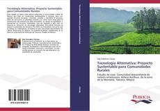 Обложка Tecnología alternativa: proyecto sustentable para comunidades rurales