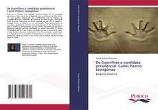 Portada del libro de De Guerrillero a candidato presidencial: Carlos Pizarro Leongómez