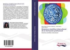 Bookcover of Dinámica científico-intercultural de la formación profesional