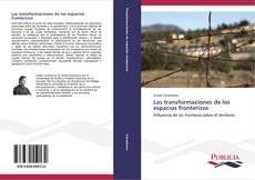 Portada del libro de Las transformaciones de los espacios fronterizos