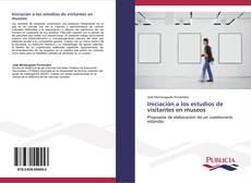 Bookcover of Iniciación a los estudios de visitantes en museos
