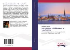 Bookcover of Los espacios saludables en la arquitectura