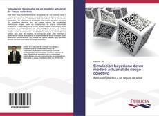 Portada del libro de Simulacion bayesiana de un modelo actuarial de riesgo colectivo