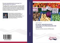 Portada del libro de El sector agroalimentario marroquí y la liberalización del comercio