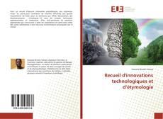 Couverture de Recueil d'innovations technologiques et d'étymologie