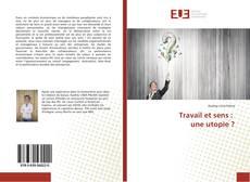 Bookcover of Travail et sens : une utopie ?
