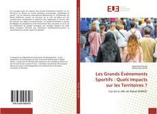 Bookcover of Les Grands Événements Sportifs : Quels Impacts sur les Territoires ?
