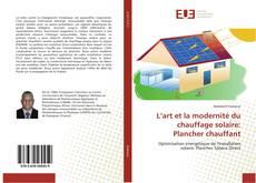 Bookcover of L'art et la modernité du chauffage solaire: Plancher chauffant