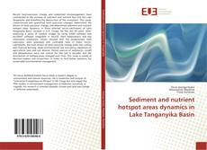 Bookcover of Sediment and nutrient hotspot areas dynamics in Lake Tanganyika Basin