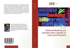 Capa do livro de L'Internet Banking:une nouvelle valeur ajoutée au cross-canal bancaire