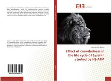 Bookcover of Effect of crowdedness in the life cycle of Lysenin studied by HS-AFM
