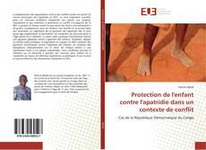 Protection de l'enfant contre l'apatridie dans un contexte de conflit kitap kapağı