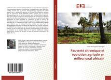 Bookcover of Pauvreté chronique et évolution agricole en milieu rural africain