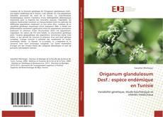 Origanum glandulosum Desf.: espèce endémique en Tunisie的封面