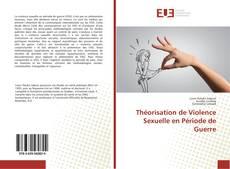 Théorisation de Violence Sexuelle en Période de Guerre