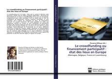 Couverture de Le crowdfunding ou financement participatif : état des lieux en Europe