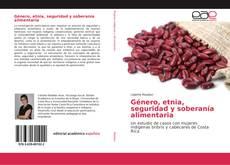 Bookcover of Género, etnia, seguridad y soberanía alimentaria