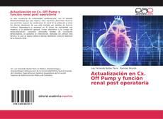 Bookcover of Actualización en Cx. Off Pump y función renal post operatoria