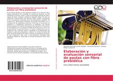 Buchcover von Elaboración y evaluación sensorial de pastas con fibra prebiótica