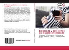 Buchcover von Embarazo y adicciones en mujeres mexicanas