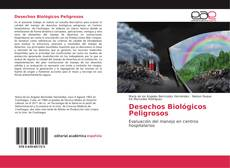 Bookcover of Desechos Biológicos Peligrosos
