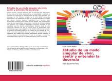 Bookcover of Estudio de un modo singular de vivir, sentir y entender la docencia