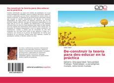 Copertina di De-construir la teoría para des-educar en la práctica