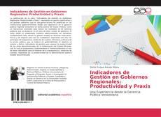 Bookcover of Indicadores de Gestión en Gobiernos Regionales: Productividad y Praxis