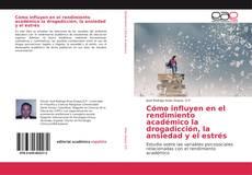 Buchcover von Cómo influyen en el rendimiento académico la drogadicción, la ansiedad y el estrés