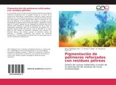 Обложка Pigmentación de polímeros reforzados con residuos pétreos