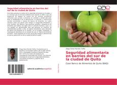 Bookcover of Seguridad alimentaria en barrios del sur de la ciudad de Quito