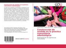 Buchcover von Construcción de sentido en la práctica comunitaria odontológica