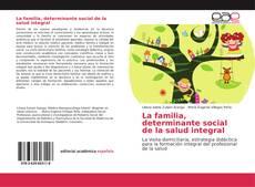 Bookcover of La familia, determinante social de la salud integral