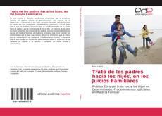Bookcover of Trato de los padres hacia los hijos, en los Juicios Familiares