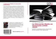 La Educación Media en Venezuela (1940-2010)