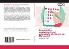 Diagnóstico organizacional orientado al cliente en Metrocert
