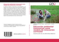 Borítókép a  Educación ambiental transversal como modelo de innovación curricular - hoz