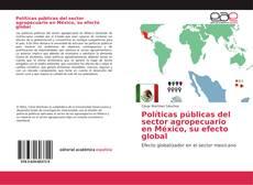 Borítókép a  Políticas públicas del sector agropecuario en México, su efecto global - hoz
