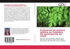 Bookcover of Evaluación de política pública en Colombia de participación en salud