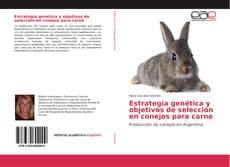 Portada del libro de Estrategia genética y objetivos de selección en conejos para carne