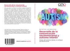 Desarrollo de la comunicación socioemocional y autismo infantil的封面