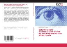 Portada del libro de Estudio sobre incarceración vítrea en esclerotomías tras vitrectomía