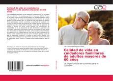 Copertina di Calidad de vida en cuidadores familiares de adultos mayores de 60 años