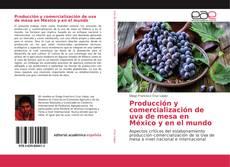 Capa do livro de Producción y comercialización de uva de mesa en México y en el mundo