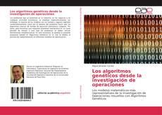 Bookcover of Los algoritmos genéticos desde la investigación de operaciones