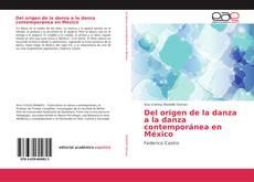Bookcover of Del origen de la danza a la danza contemporánea en México