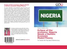 Copertina di Eclipse of the economy: Nigeria Needs a Holistic Economic Model/Theory