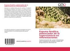 Bookcover of Espuma fenólica, potenciador de la supervivencia en reforestaciones