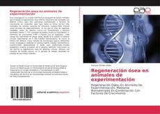 Portada del libro de Regeneración ósea en animales de experimentación